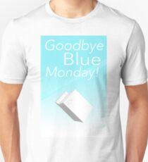 Goodbye Blue Monday!  Unisex T-Shirt