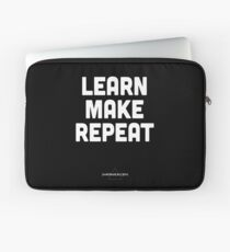 Learn, Make, Repeat. Laptop Sleeve