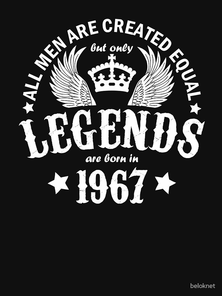 Legends are Born in 1967 by beloknet