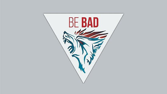 Be Bad - BADWOLF by promiseTime