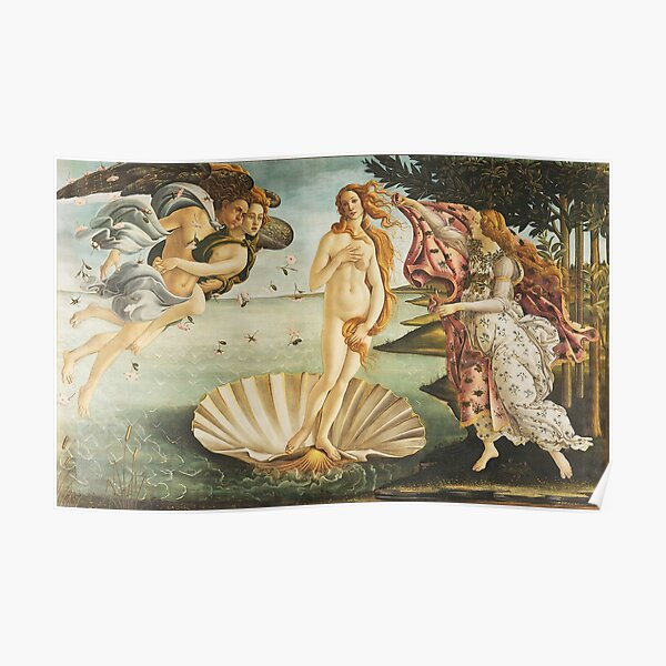 VENUS, The Birth of Venus, 1486, Sandro Botticelli. Poster