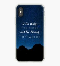 To the stars who listen and the dreams that are answered - A Court of Mist and Fury iPhone Case