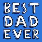 Best Dad Ever Gift Family Birthday Father  by Sid3walkArt