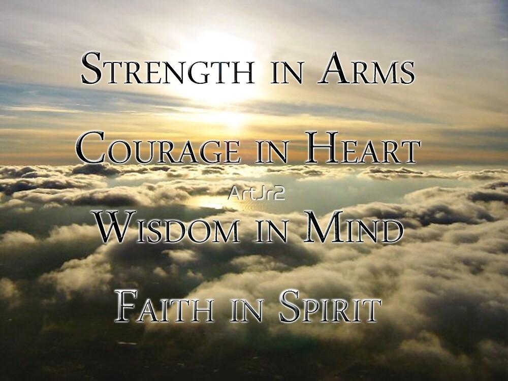 Strength, Courage, Wisdom, Faith by ArtJr2