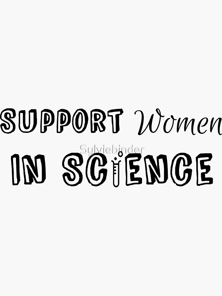 """""""Support Women In Science"""" Graphic by Sylviebinder"""