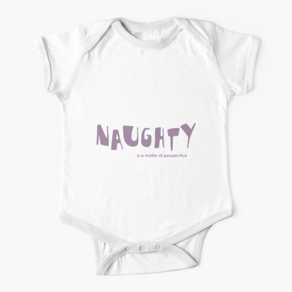 naughty is a matter of perspective Short Sleeve Baby One-Piece
