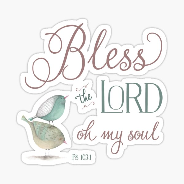 Bless the Lord - Ps 103:1 Sticker