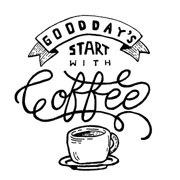 Good Days Start With Coffee - Quotes by hyppotamuz