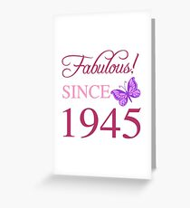 Fabulous Since 1945 Greeting Card