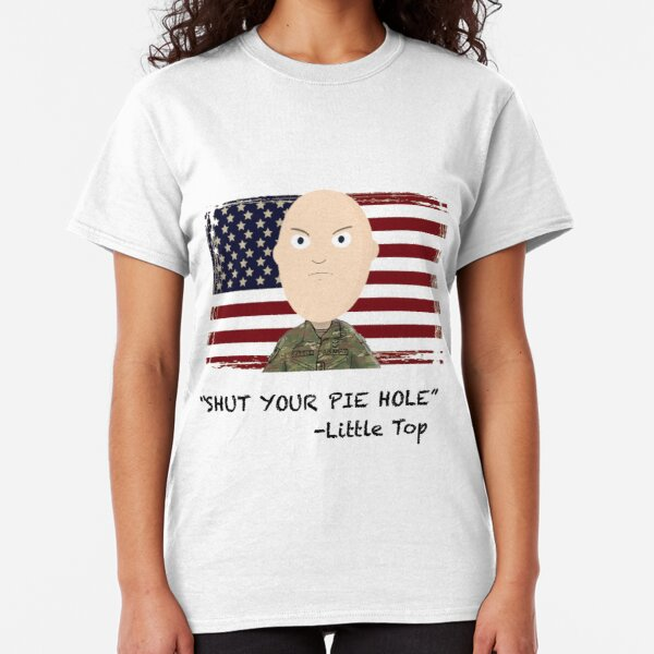 """Shut your pie hole!""- Little Top Classic T-Shirt"