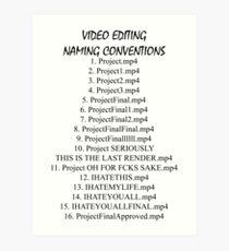 Video Editing Naming Conventions Art Print