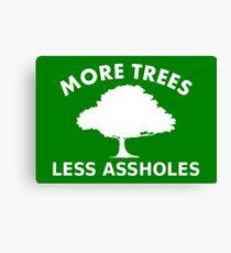 More trees, less assholes Canvas Print