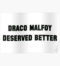 Draco Malfoy deserved better  Poster