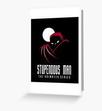 Stupendous Man The Animated Series Greeting Card