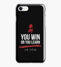 You Win or You Learn Jiu Jitsu iPhone Case/Skin