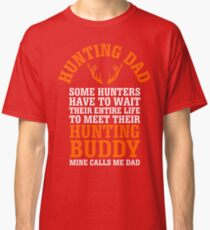 Hunting Dad Shirt for Fathers Day Classic T-Shirt