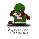 If you Love me Let me Read by Bexxadoodles