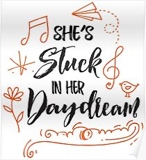 She's Stuck in her Daydream Poster
