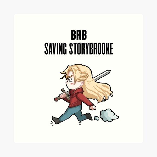 BRB - saving storybrooke Art Print