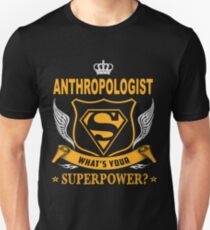 ANTHROPOLOGIST - SUPER POWER DESIGN Unisex T-Shirt