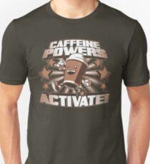 Caffeine Powers... Activate! Unisex T-Shirt
