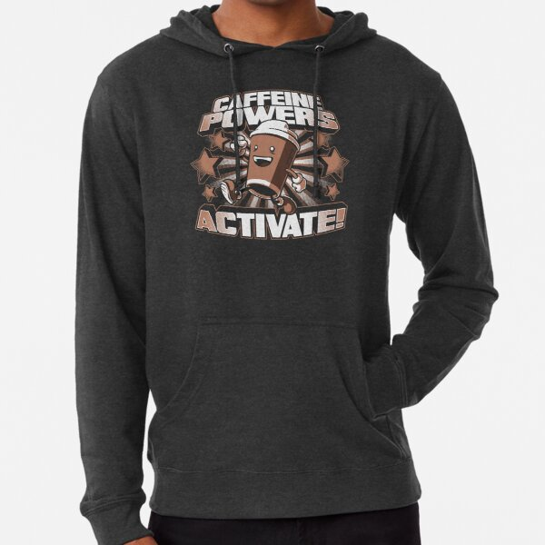 Caffeine Powers... Activate! Lightweight Hoodie
