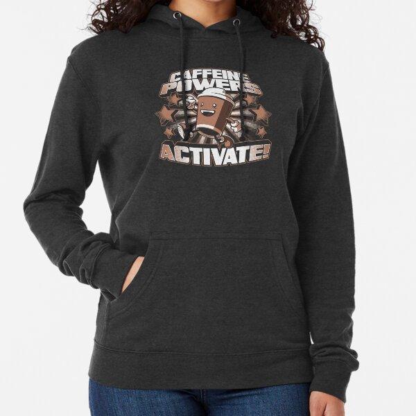 Caffeine Powers... Activate! Lightweight Hoodie