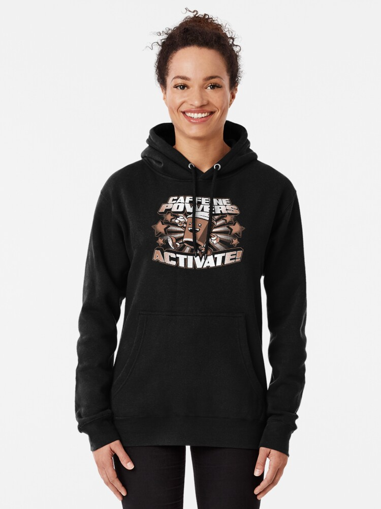 Alternate view of Caffeine Powers... Activate! Pullover Hoodie