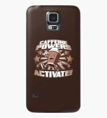 Caffeine Powers... Activate! Case/Skin for Samsung Galaxy