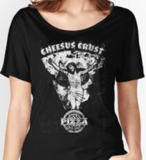 Cheesus Crust Women's Relaxed Fit T-Shirt