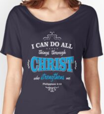 I can do all things through Christ Strengthens Women's Relaxed Fit T-Shirt
