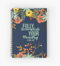 FULLY ACCOMPLISH YOUR MINISTRY FLORAL 001 Spiral Notebook