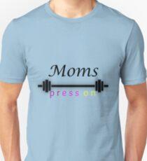 Moms Press on Unisex T-Shirt