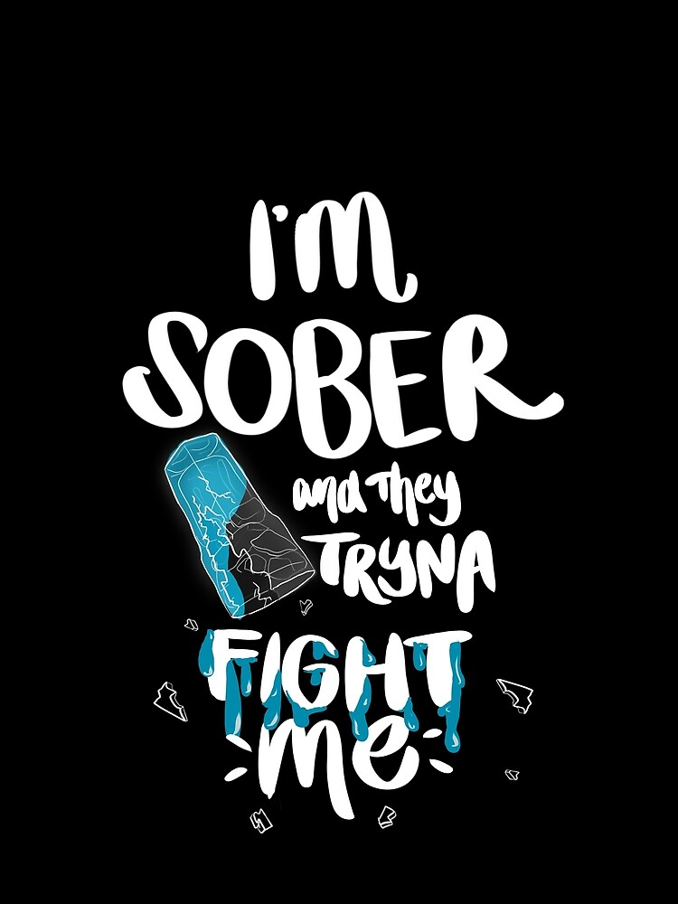 I'M SOBER & They Tryna FIGHT ME by itsbrucejackson