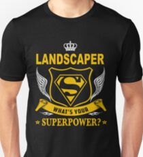 LANDSCAPER - SUPER POWER DESIGN Unisex T-Shirt
