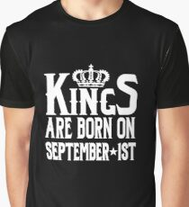 Kings Are Born On September 1st Funny Birthday T-Shirt Graphic T-Shirt