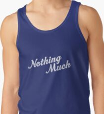 Nothing Much Tank Top