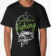 Freedom Means I'm Fishing Long T-Shirt