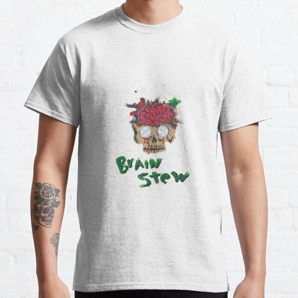 Brain Stew Classic T-Shirt