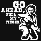 Go ahead, pull my finger! by lilterra.com by Lilterra