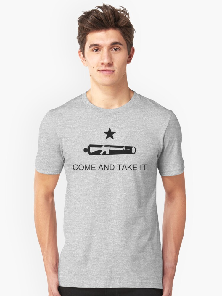 Come And Take It Transparent Unisex T-Shirt Front