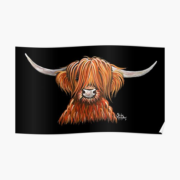 Scottish Hairy Highland Cow ' HARLEY 2 ' by Shirley MacArthur Poster