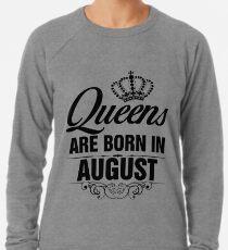 Queens are born in August Lightweight Sweatshirt