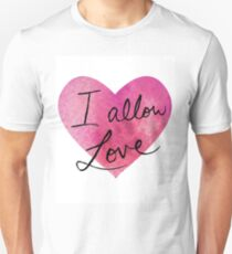 I allow love Unisex T-Shirt