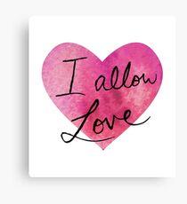 I allow love Canvas Print