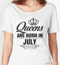 Queens are born in July Women's Relaxed Fit T-Shirt