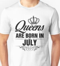 Queens are born in July Unisex T-Shirt