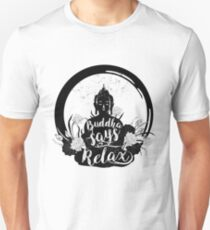 Buddha says Relax! T-Shirt