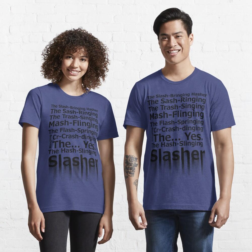 The Hash-Slinging Slasher Essential T-Shirt