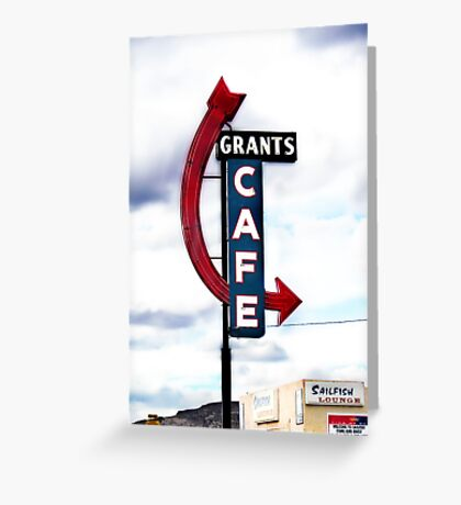 grants cafe, route 66, grants, new mexico Greeting Card